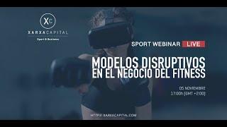 Sport Webinar LIVE: Modelos disruptivos en el negocio del Fitness