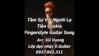 [Tâm Sự Với Người Lạ - Tiên Cookie] - guitar solo cực hay