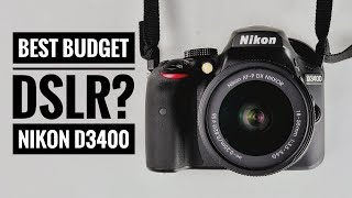 Nikon D3400 - Best Budget DSLR for Beginners?