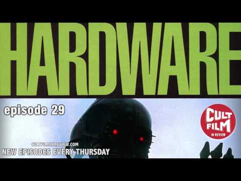 Cult Film In Review - Hardware - Episode 29