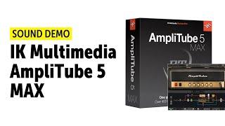 IK Multimedia AmpliTube 5 MAX - Sound Demo (no talking)