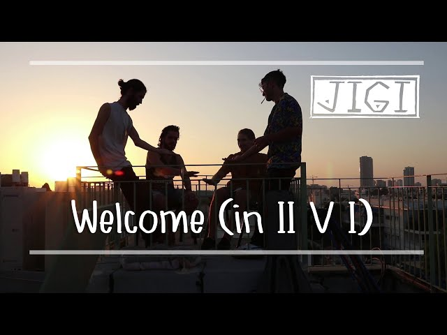 JIGI - Welcome (in II V I)