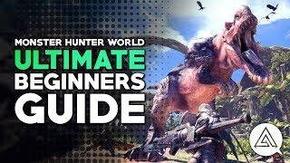 The Ultimate Beginner's Guide to Monster Hunter World