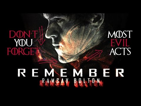 Remember Ramsay Bolton   Most Evil Acts   Game of Thrones