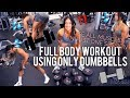 FULL BODY WORKOUT DUMBBELLS ONLY | ACTIVATE ALL YOUR MUSCLES IN ONE SESSION