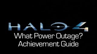 Halo 4 - What Power Outage? Guide