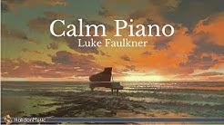 Piano Solo - Calm Piano Music (Luke Faulkner)