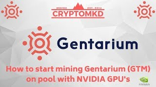 How to start mining Gentarium (GTM) on pool with NVIDIA GPU's