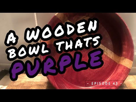 Turning A Wooden Bowl Thats Purple