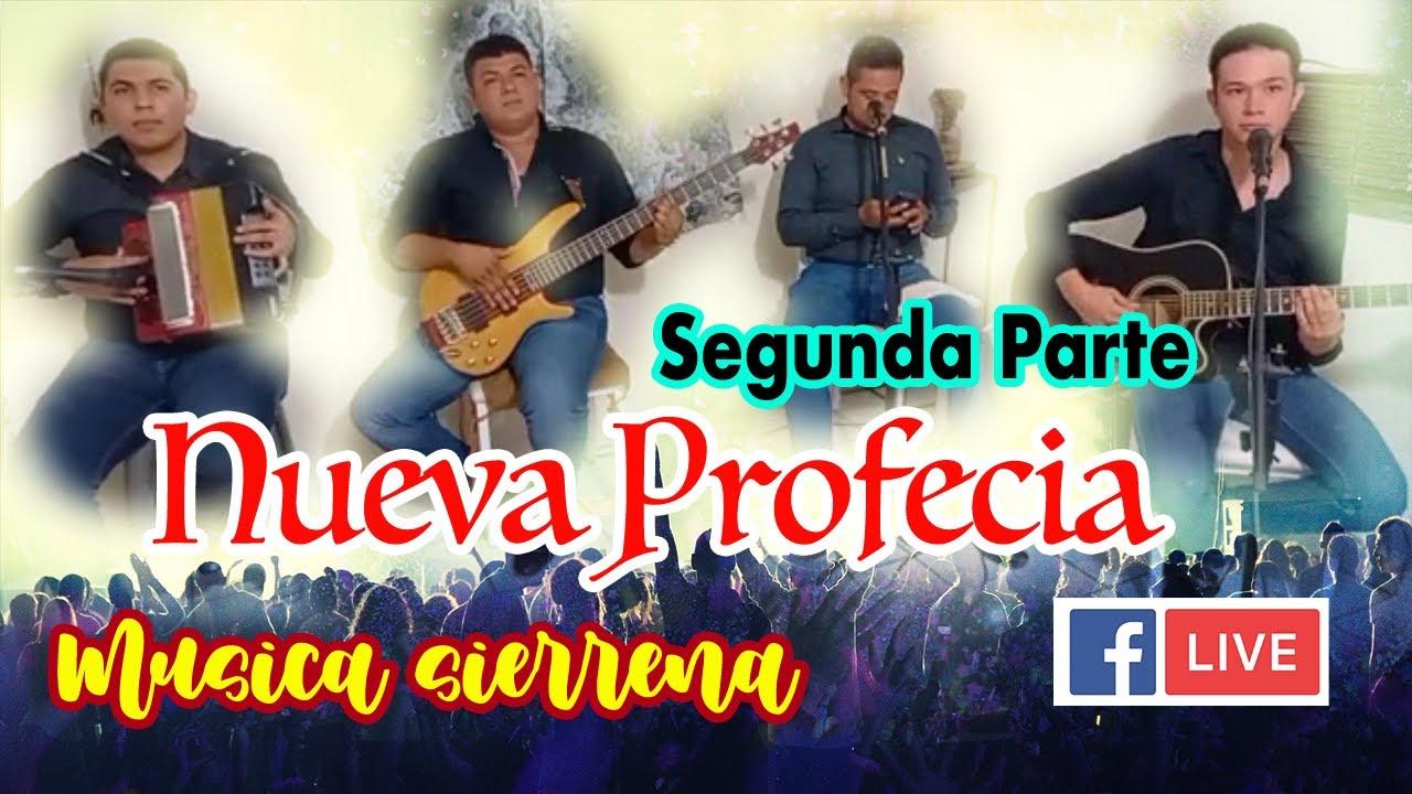 Nueva Profecía En Vivo 2 Musica Sierrena Youtube