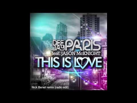 DeeJay Paris feat. Jason McKnight - This Is Love (Nick Benet radio edit)