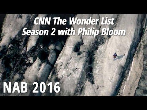 NAB 2016: CNN The Wonder List - Season 2 with Philip Bloom