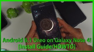 Android 8.1 Oreo on Galaxy Note 4! [Install Guide/HOWTO]