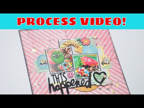 Scrapbooking Process: This Happened (Stash-layout)