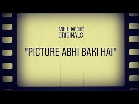 Picture Abhi Baki Hai || Ankit - Harshit || Originals