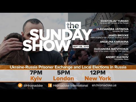 The Sunday Show: Ukraine-Russia Prisoner Exchange and Local Elections in Russia