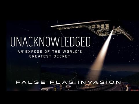 Unacknowledged: False Flag Alien Invasion (2017) Dr. Steven Greer UFO Documentary