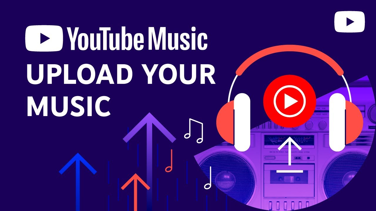 Upload Your Music To Youtube Music Youtube
