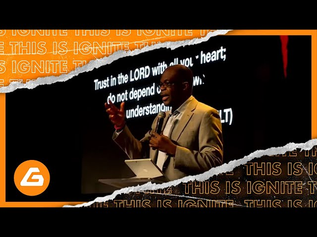 Ignite Church - How to Trust in God
