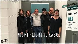 Mark Lanegan Band - Night Flight to Kabul (2019-12-16 BBC6 session)