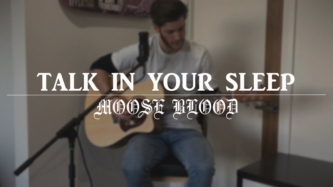 moose-blood-talk-in-your-sleep-acoustic-cover-ben-cook