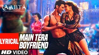 Main Tera Boyfriend Lyrical Video Raabta Arijit Singh Neha
