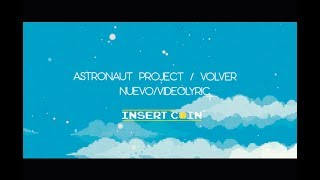 Astronaut Project - Volver (Videolyric) YouTube Videos
