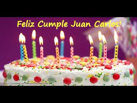Cumpleaños Feliz Para Juan Carlos Youtube