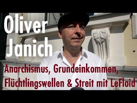 Interview mit Oliver Janich   Anarchismus, Grundeinkommen, Flüchtlingswellen & Streit mit LeFloid