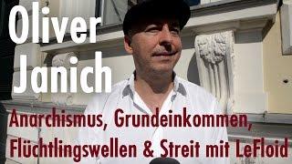 Interview mit Oliver Janich | Anarchismus, Grundeinkommen, Flüchtlingswellen & Streit mit LeFloid