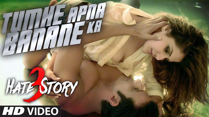 tumhe apna banane ka video song  hate story 3  zareen khan sharman joshi  tseries