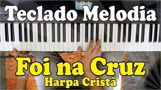 Foi na Cruz - Harpa Cristã (Aula de Teclado Gospel Melodia)