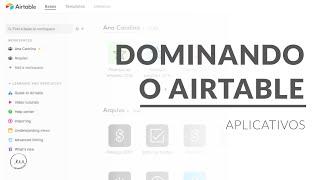 Guia básico de como usar o Airtable | Aplicativos