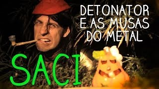 SACI - DETONATOR E AS MUSAS DO METAL