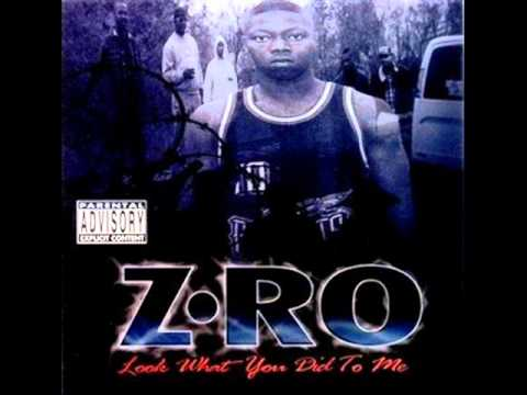 Z-Ro-Look What You Did To Me (Slowed)