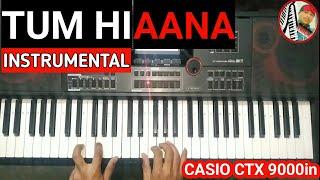 tu-hi-aana-instrumental-tum-hi-aana-piano-cover-marjaavaan-jubin-nautial-casio-ctx-9000in