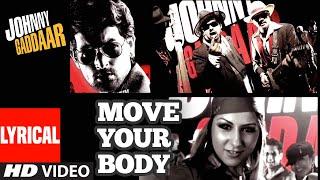 Move Your Body Lyrical | Johnny Gaddaar | Hard Kaur | Shankar Ehsaan Loy  | T-Series