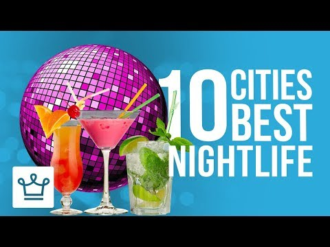 Top 10 Cities With The Best Nightlife