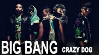 Big Bang - Crazy Dog