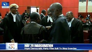 Hope Democratic Party Asks Tribunal To Stop Buhari's Inauguration 14/05/19 Pt.1 |News@10|