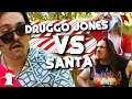 DRUGGO JONES vs SANTA CLAUS