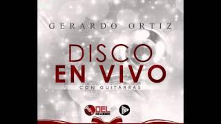 Gerardo Ortiz - Dime tu (Disco en Vivo con Guitarras) Letra