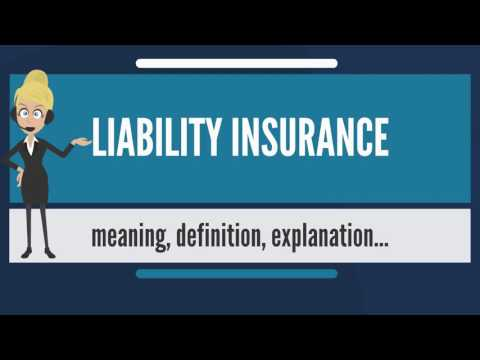 What is LIABILITY INSURANCE? What does LIABILITY INSURANCE mean? LIABILITY INSURANCE meaning