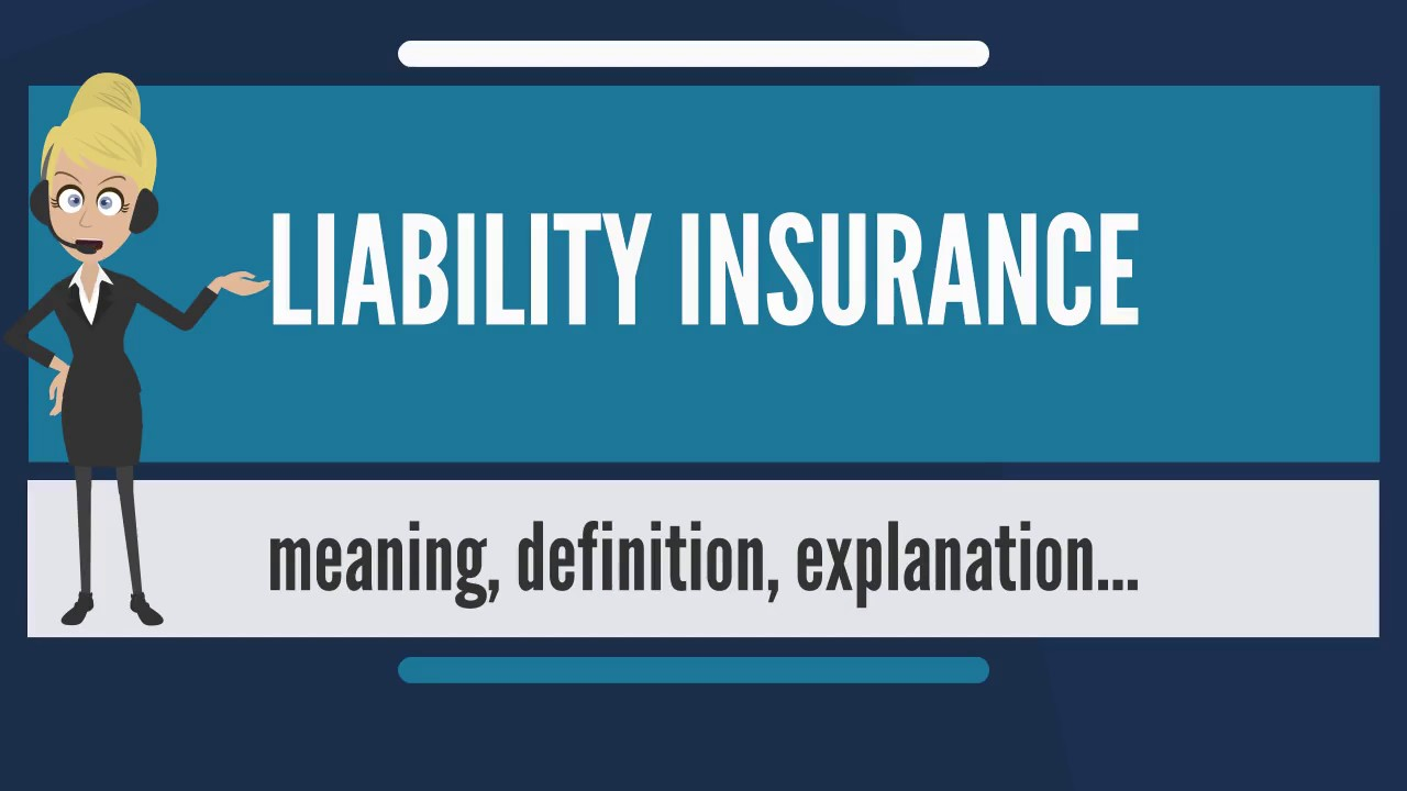 what is liability insurance? what does liability insurance mean