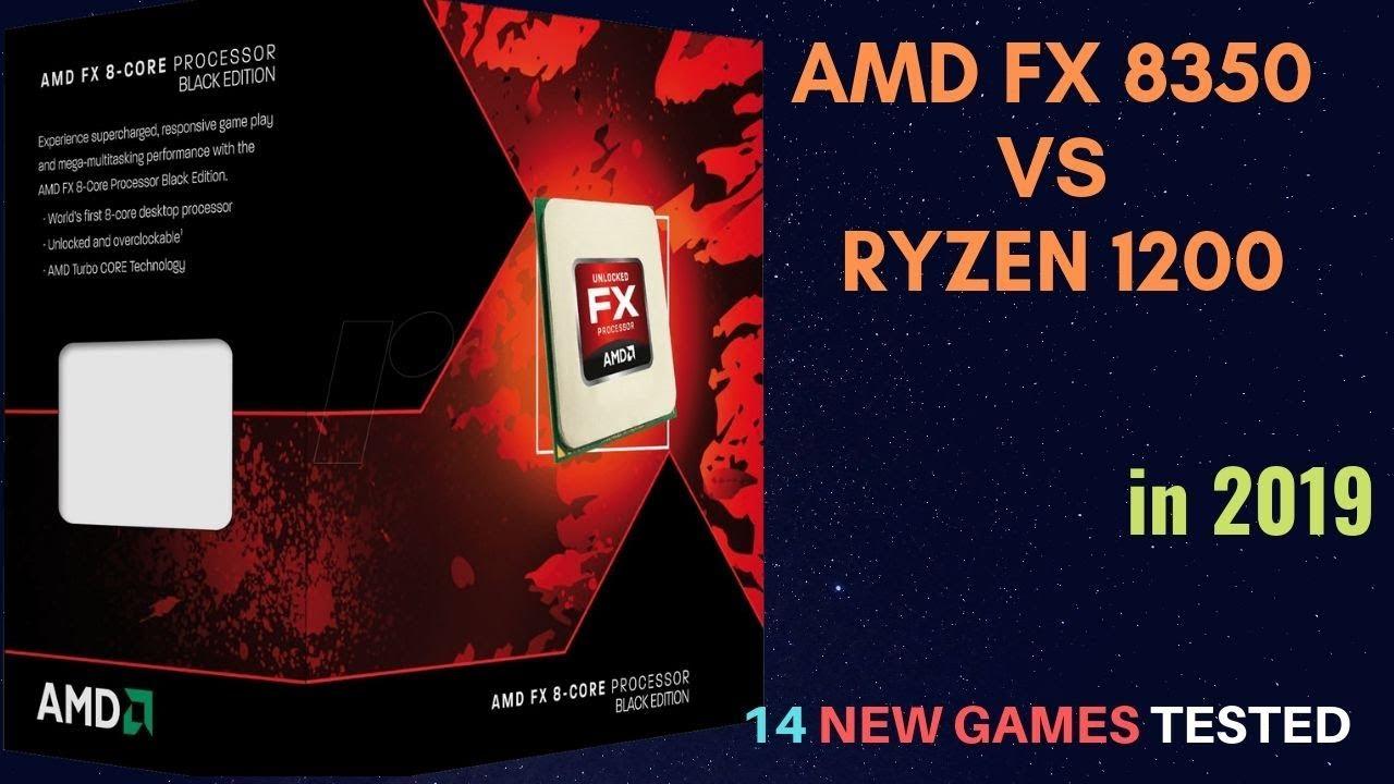 Amd FX 8350 vs Ryzen 3 1200 in 2019