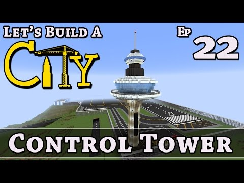 How To Build A City :: Minecraft :: Control Tower :: E22 :: Z One N Only