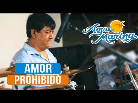 Agua Marina - Amor Prohibido (En vivo)