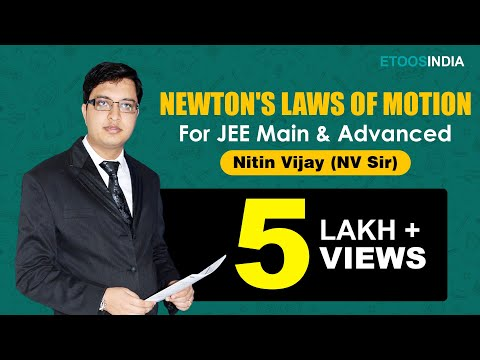 Newton's Laws of Motion (NLM) Video lectures by NItin Vijay (NV) Sir (ETOOSINDIA.COM)