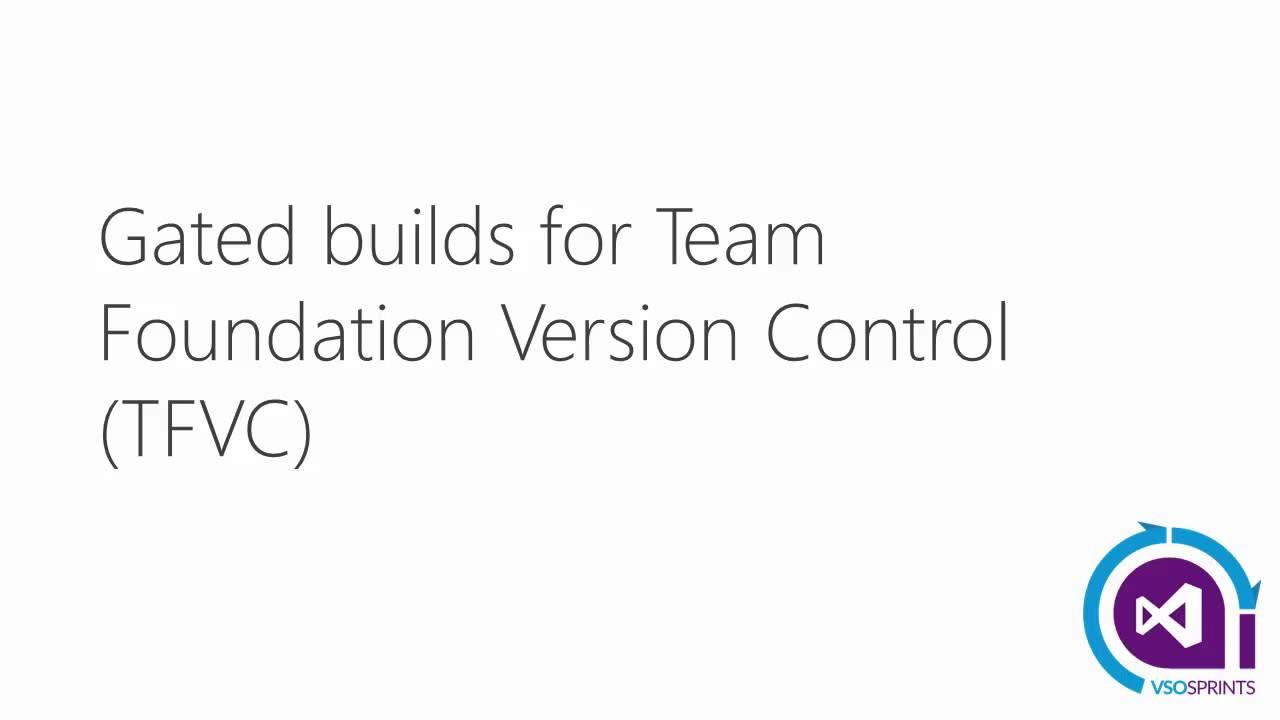 #vstssprints 96 - Gated builds for Team Foundation Version Control (TFVC)