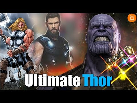 Ultimate THOR Confirmed for Avengers Infinity War?
